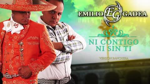 Emilio Gadea - Ni Contigo, Ni Sin Ti (Versión Ranchera) con Mariachi Sol De Mexico De Jose Hernandez - Emilio Gadea