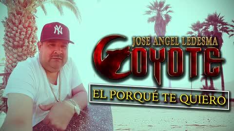 """El Coyote - El Porqué Te Quiero (Audio Oficial) - El Coyote """"Jose Angel Ledesma"""""""