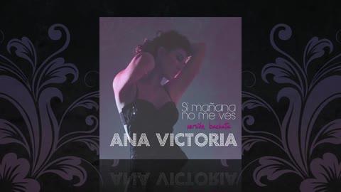 Si Mañana No Me Ves (Bachata Versión) - Ana Victoria