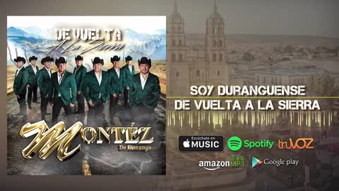 Montez De Durango - Soy Duranguense (Nuevo Álbum) - Montez De Durango